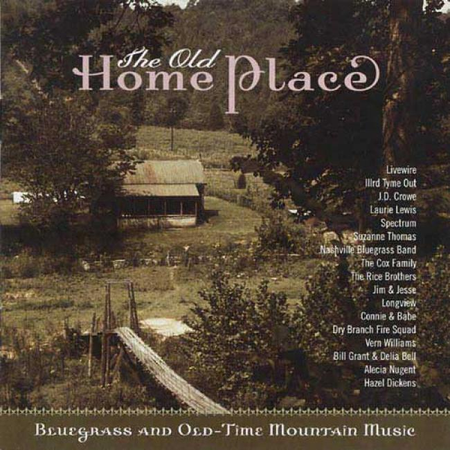 The Old Home Place: Bluegrass And Old-time Mountain Music