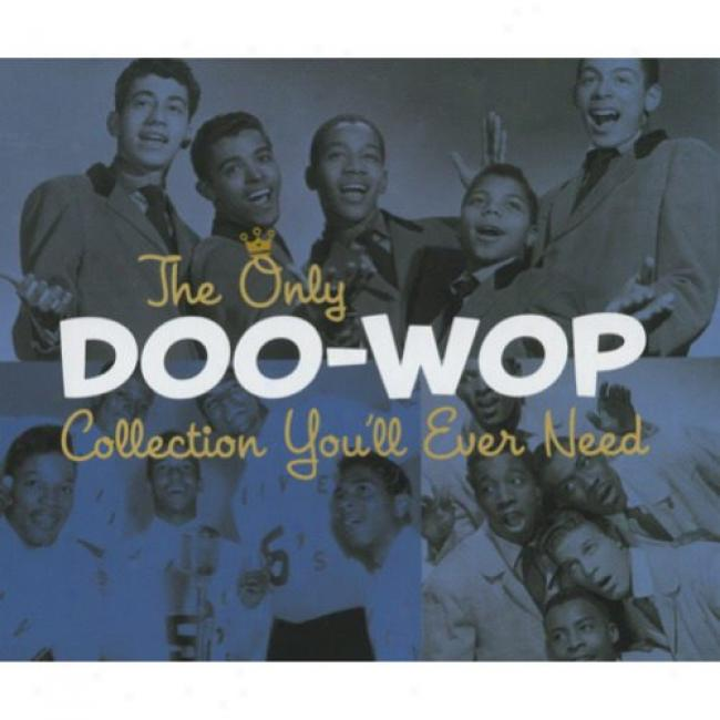 The Only Doo-wop Collection You'll Ever Need (2cd) (remaster)