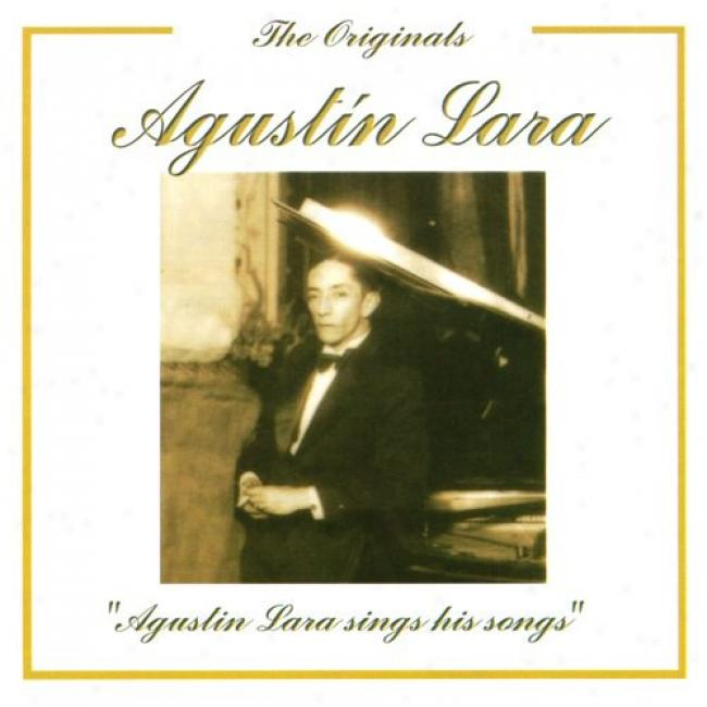 The Originals: Agustin Lara Sings His Songs (remaster)