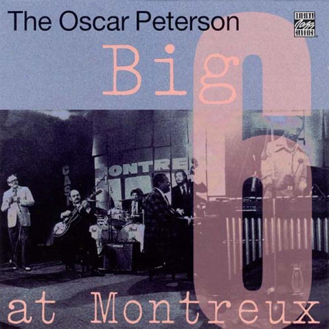 The Oscar Peterdon Big 6 At Montreux (remaster)
