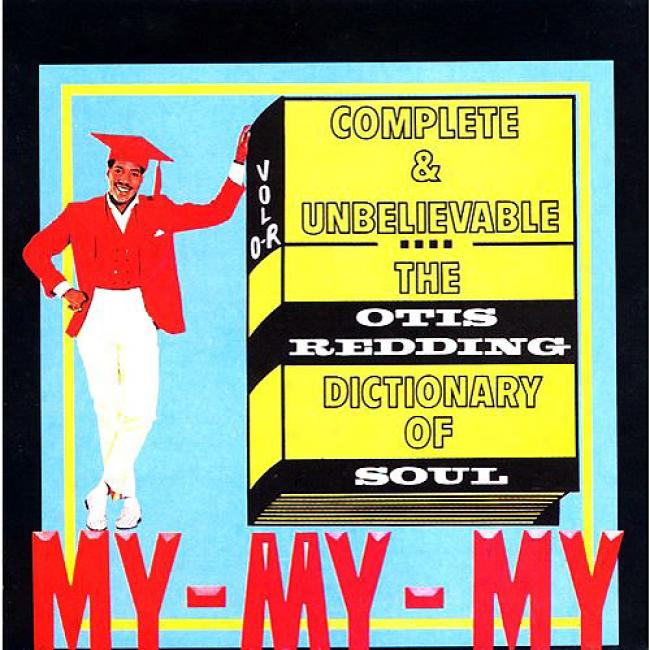 The Otis Redding Dictionary Of Soul: Complete And Unbelievable