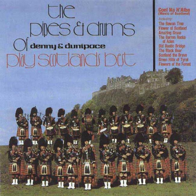 The Pipes & Drums Of Denny & Dunipace Play Scotlands Best