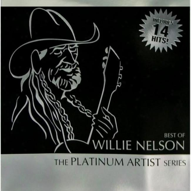 The Platinum Artist Series: Best Of Willie Nelson