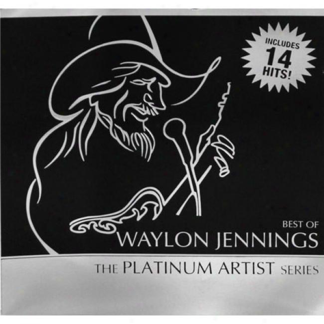 The Platinum Artist Series: Best Of Waylon Jennings