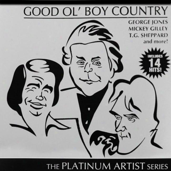 The Platinum Artist Series: Good Ol' Boy Country
