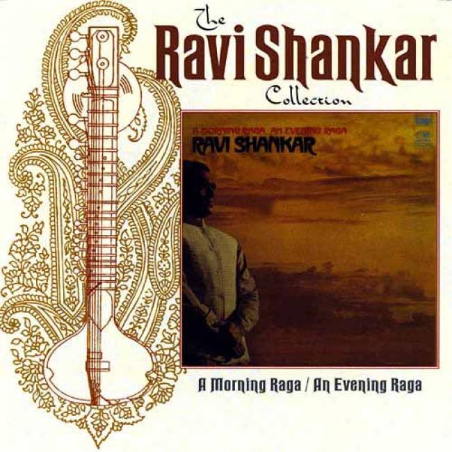 The Ravi Shankar Collection: A Morning Raga/an Evening Raga (remaster)