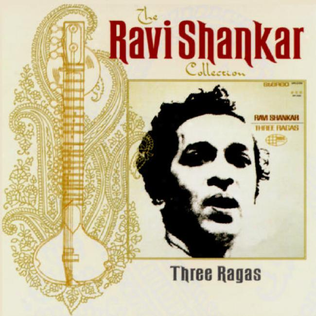 The Ravi Shankar Collection: Three Ragas (remaster)