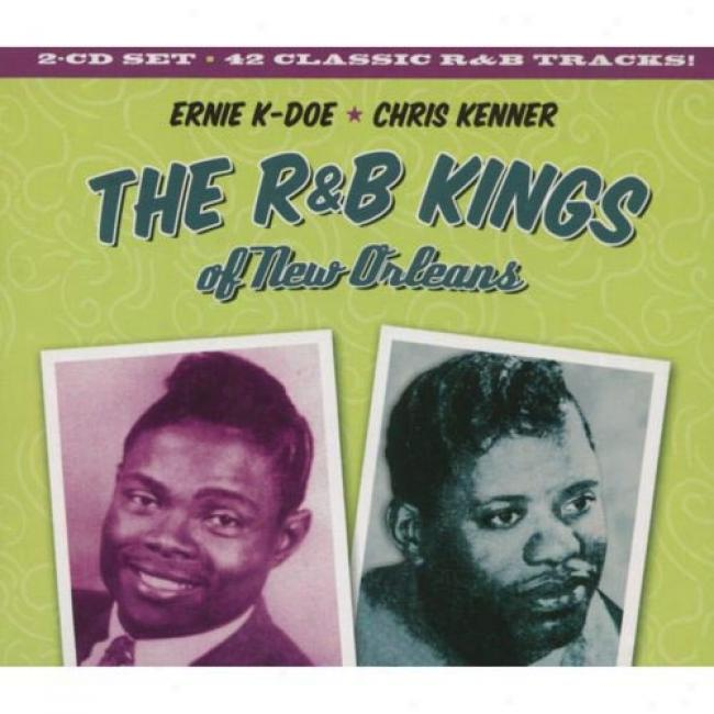 The R&b Kings Off New Orleans: The Best Of Ernid K. Doe & Chris Kenner (2 Disc Box Set) (remasyer)