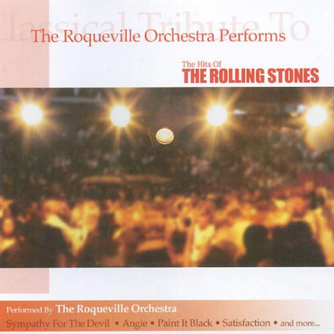 The Roqueville Orchestra Performs The Hits Of The Rolling Stones