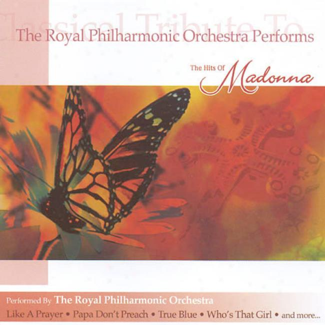 The Royal Philharmonic Orchestra Performs The Hits Of Madonna