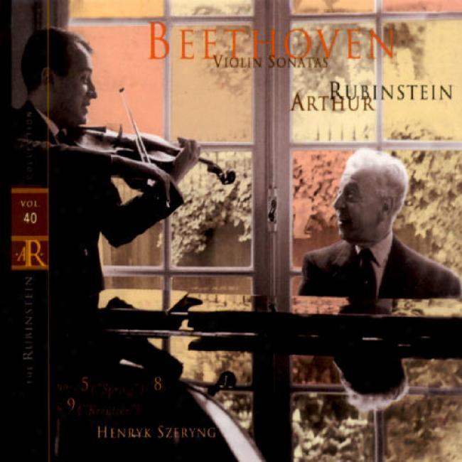 The Rubentein Collection Vol.40: Beethoven - Violin Sonatas