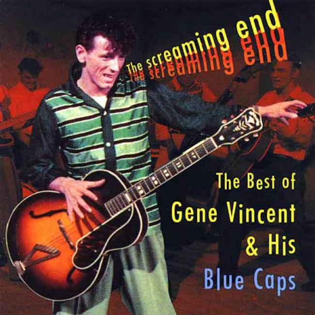 The Screaming End: The Best Of Gene Vincent & His Blue Caps