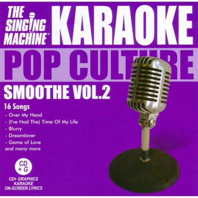 The Singing Machine: Pop Culture - Smoothe, Vol.2
