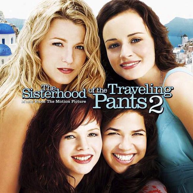 The Sisterhood Of The Traveling Pants 2 Soundtrack