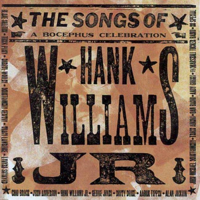 The Songs Of Hank Williams Jr.: A Bocephus Celebration