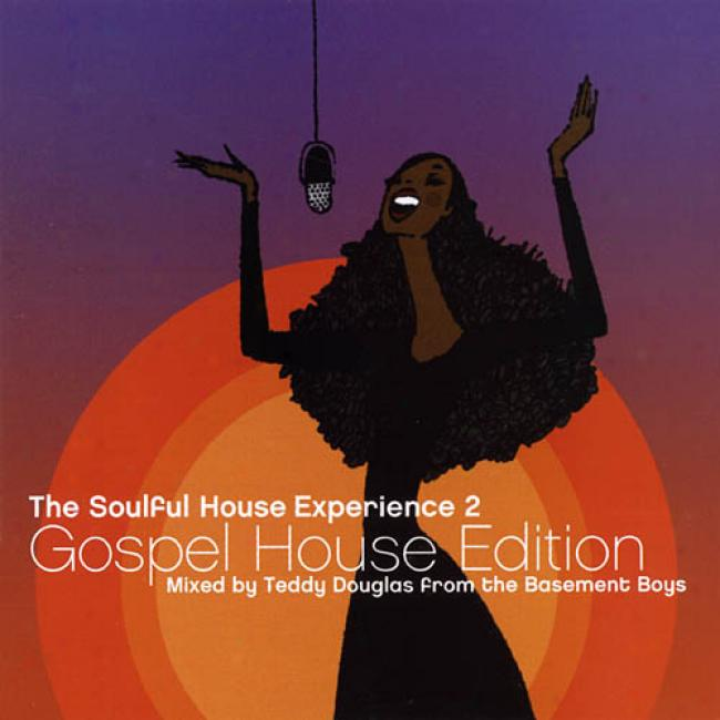 The Soulful House Experience, Vol.2: Gospel House Edition