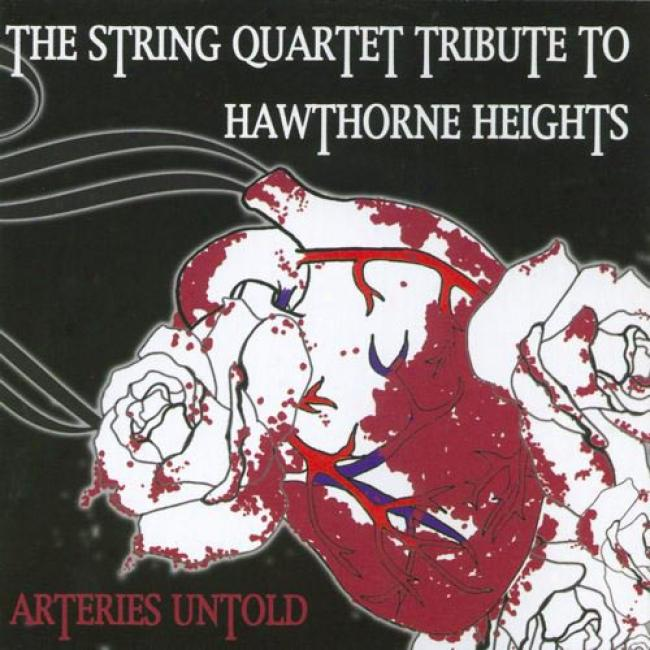 The String Quartet Tribute To Hawthorne Heights: Arteries Untold
