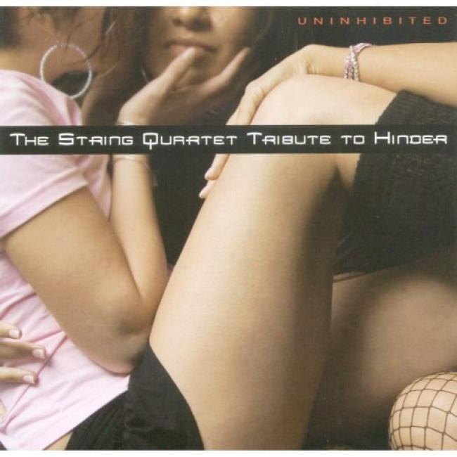 The String Quartet Tribute To Hinder: Uninhibited