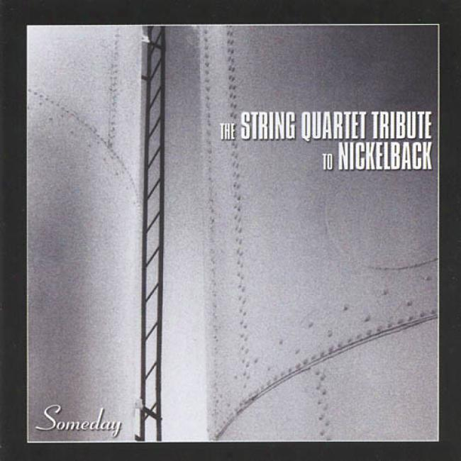 The String Quartet Tribute To Nickelback: Someday