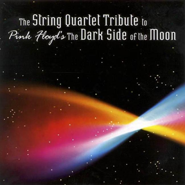 The String Quartet Tribute To Pink Floyd's The Dark Side Of The Moon