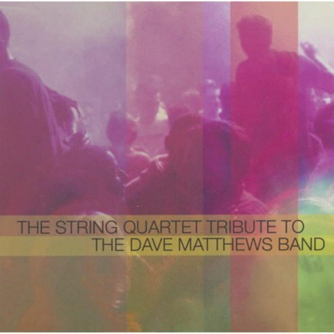 The String Quartet Tribute To The Dave Matthews Band