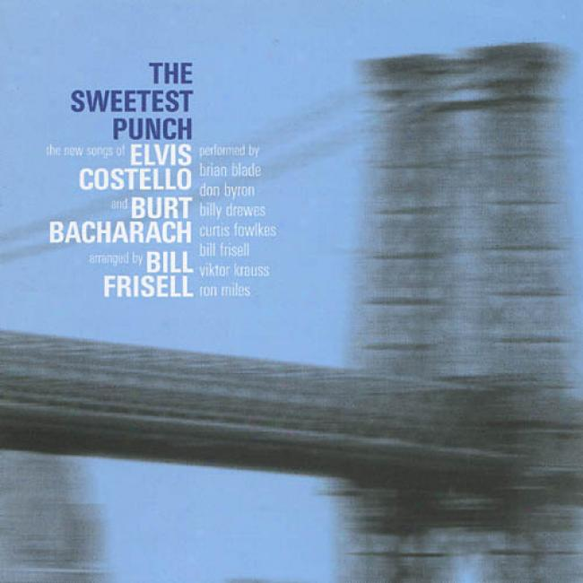 The Sweetest Punch: The New Songs Of Elvis Costello And Burt Bacharach