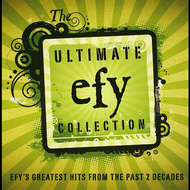 The Ultimate Efy Collection: Greatest Hits From The Past 2 Decades