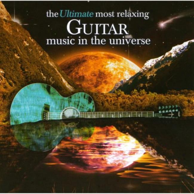 The Ultimate Most Relaxing Guitar Music In The Universe (2cd)