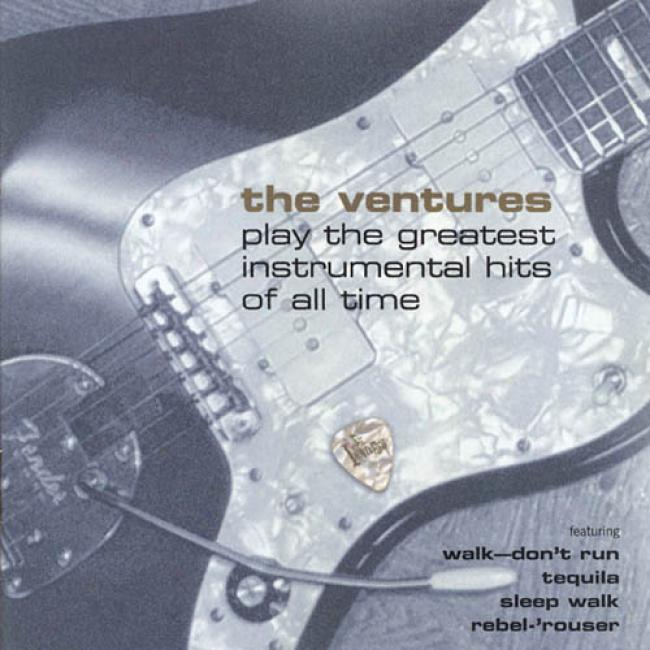 Tbe Ventures Play The Greatest Instrumental Hits Of All-time