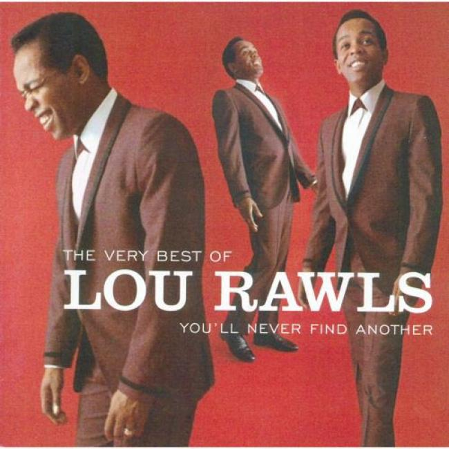 The Very Best Of Lou Rawls: You'll Never Find Another (remaster)