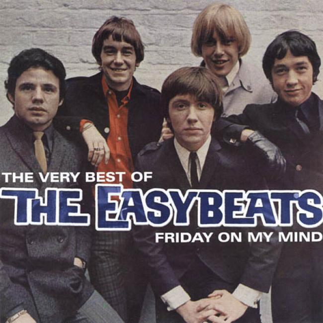 The Very Best Of The Easybeats: Friday On My Mind (remaster)
