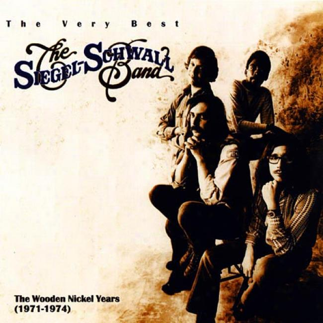 The Very Best Of The Siegel-achwall Band: The Wooden Nickel Years (1971-1974) (remaster)