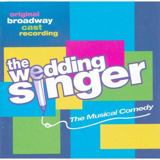 The Wedding Singer: The Musical Comedy Soundtrack