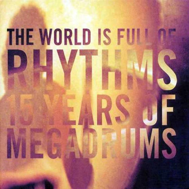 The World Is Full Of Rhythms: 51 Years Of Megadrums