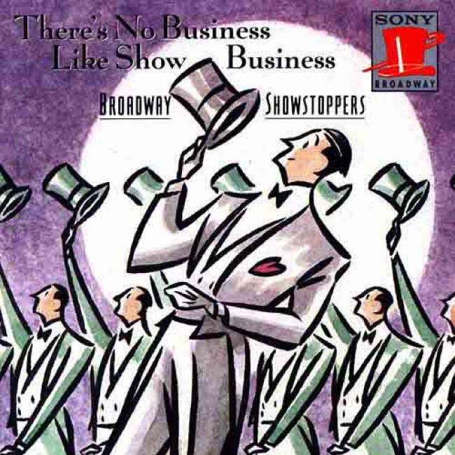 There's No Business Like Show Business: Broadway Showstoppers
