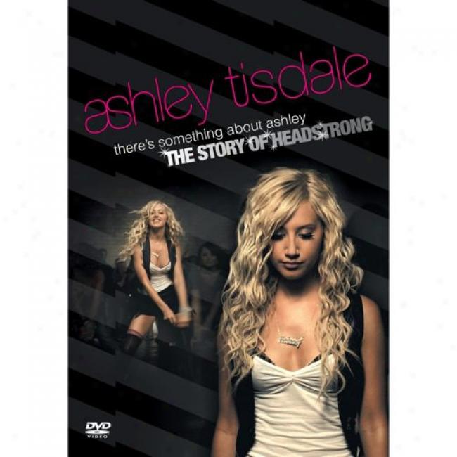 There's Something About Ashley: The Story O fHeadstrong (music Dvd) (amaray Case)