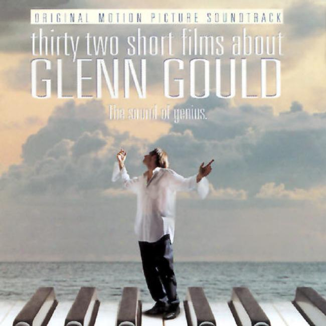 Thirty Two Short Films About Glenn Gould Score