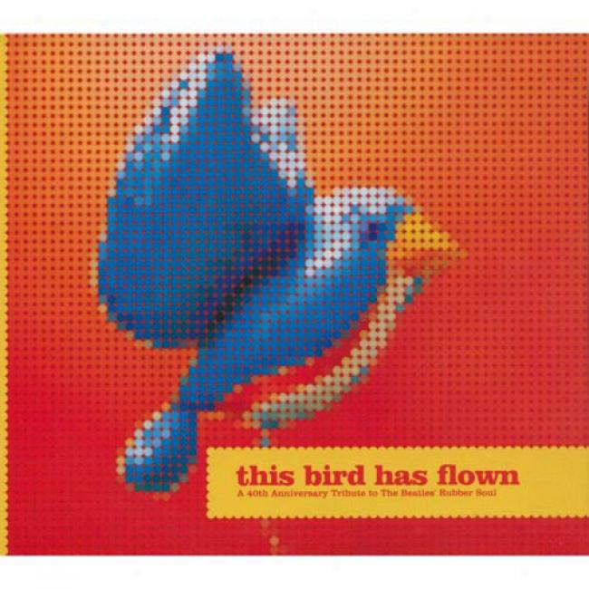This Bird Has Flown: A 40th Anniversary Tribute To The Beatles' Caoutchouc Soul (digi-pak)