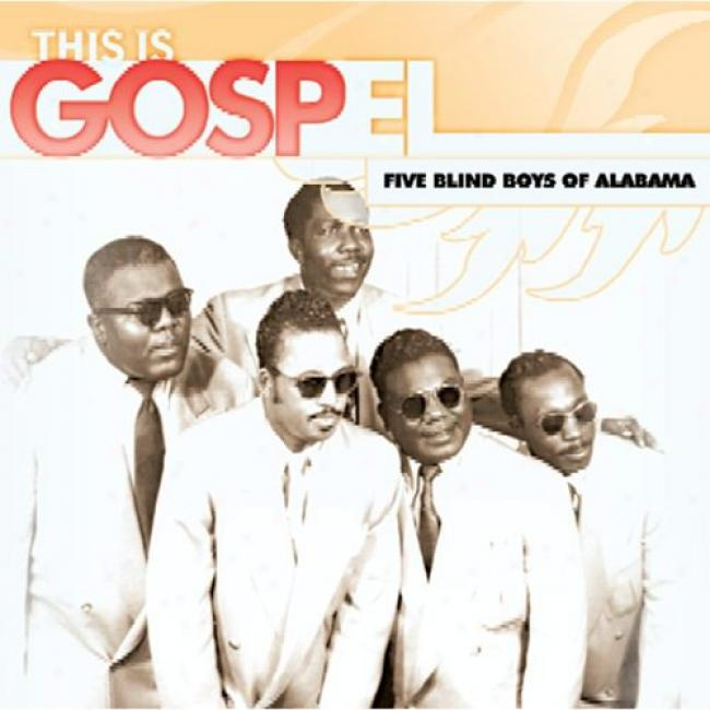 This Is Gospel: The Best Of Five Blind Boys Of Alabama (remaster)