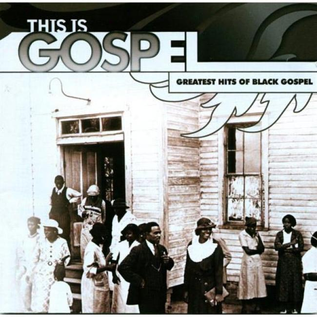 This Is Gospel: The Greatest Hits Of Black Gospel