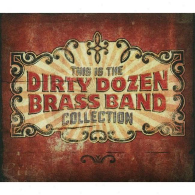 This Is The Dirty Dozen Brass Band Collection (digi-pak)