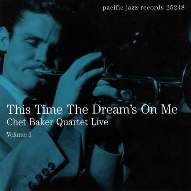This Time The Dream's On Me: Chet Baker Quartet Live, Vol.1 (remaster)