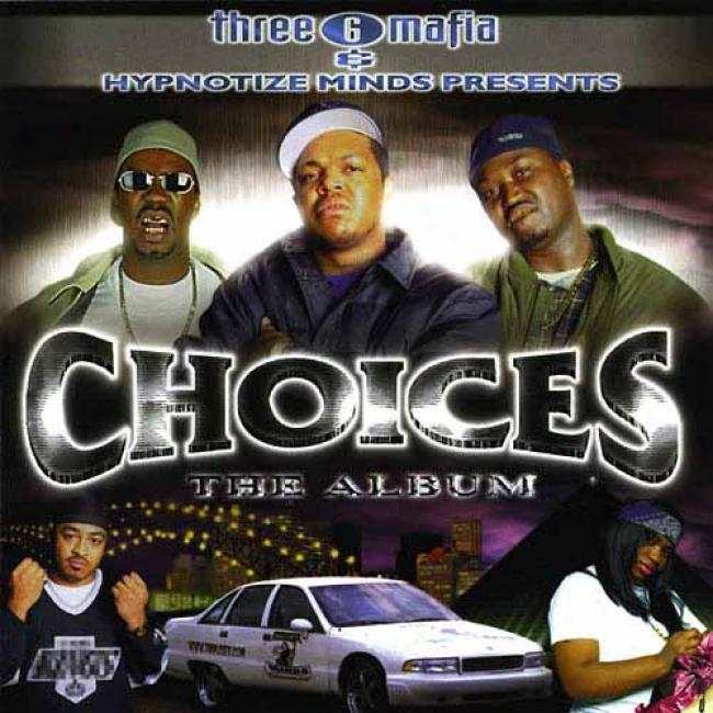 Three 6 Mafia Presents Choices: The Alhum (edited)