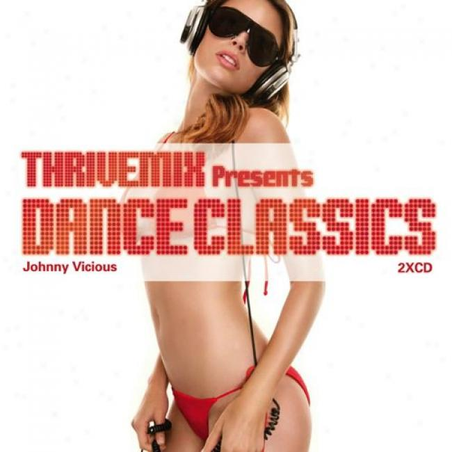 Thrivemix Presents Dance Classics (2cd) (cd Slipcase)