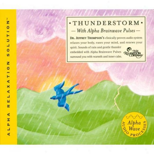 Thunderstorm: With Alpha Brainwavve Pulses (digi-pak)