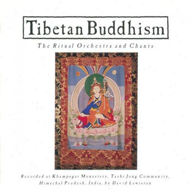 Tibetan Buddhism: The Ritual Orchestra & Chants