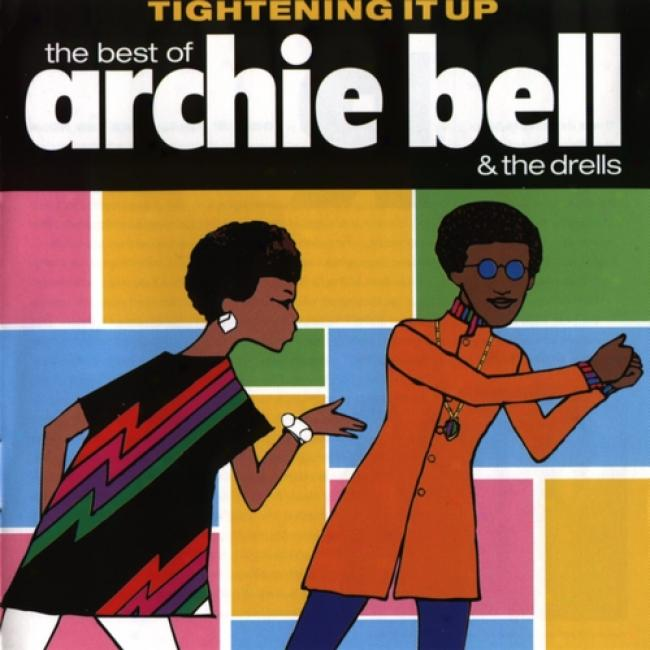 Tightening It Up: Best Of Archie Bell And The Drells