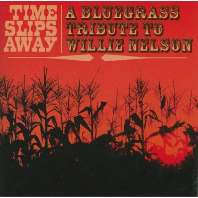 Time Slips Away: A Bluegrass Triubte To Willie Nelson