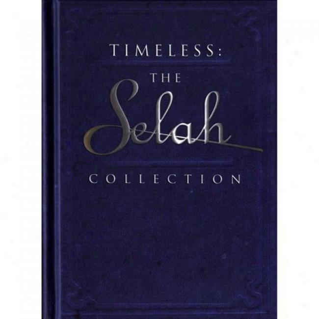 Timeless: The Selah Collection (4 Disc Box Set)