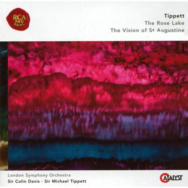 Tippett: The Rose Lake/the Vision Of St. Augustine